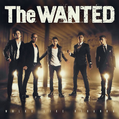THE WANTED – WALKS LIKE RIHANNA