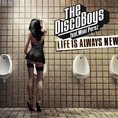 THE DISCO BOYS FEAT. MIMI PEREZ – LIFE IS ALWAYS NEW