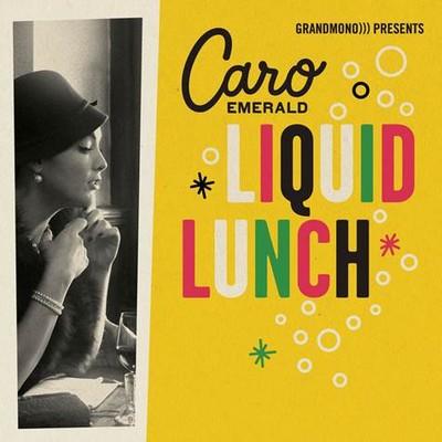 CARO EMERALD – LIQUID LUNCH