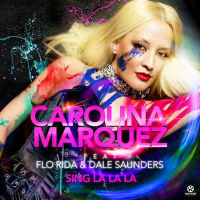 CAROLINA MARQUEZ FEAT. FLO RIDA & DALE SAUNDERS – SING LA LA LA