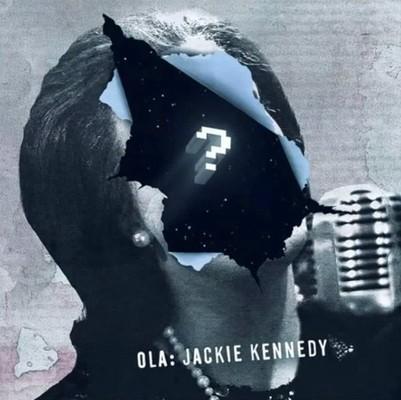 OLA – JACKIE KENNEDY