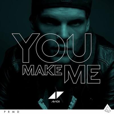 AVICII – YOU MAKE ME