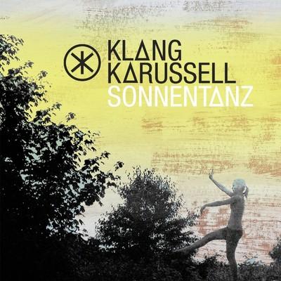 KLANGKARUSSELL FEAT. WILL HEARD – SONNENTANZ (SUN DON'T SHINE)