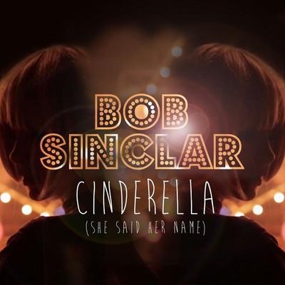 BOB SINCLAR – CINDERELLA (SHE SAID HER NAME)
